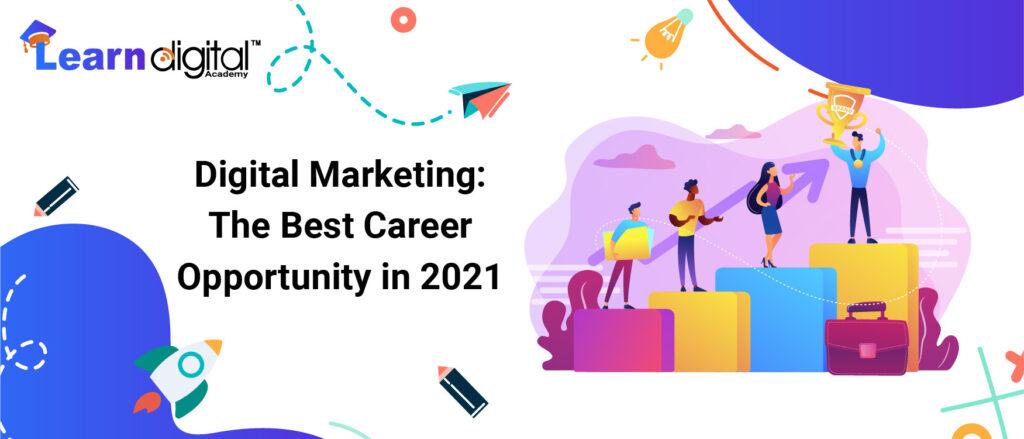 Digital Marketing The Best Career Opportunity in 2021